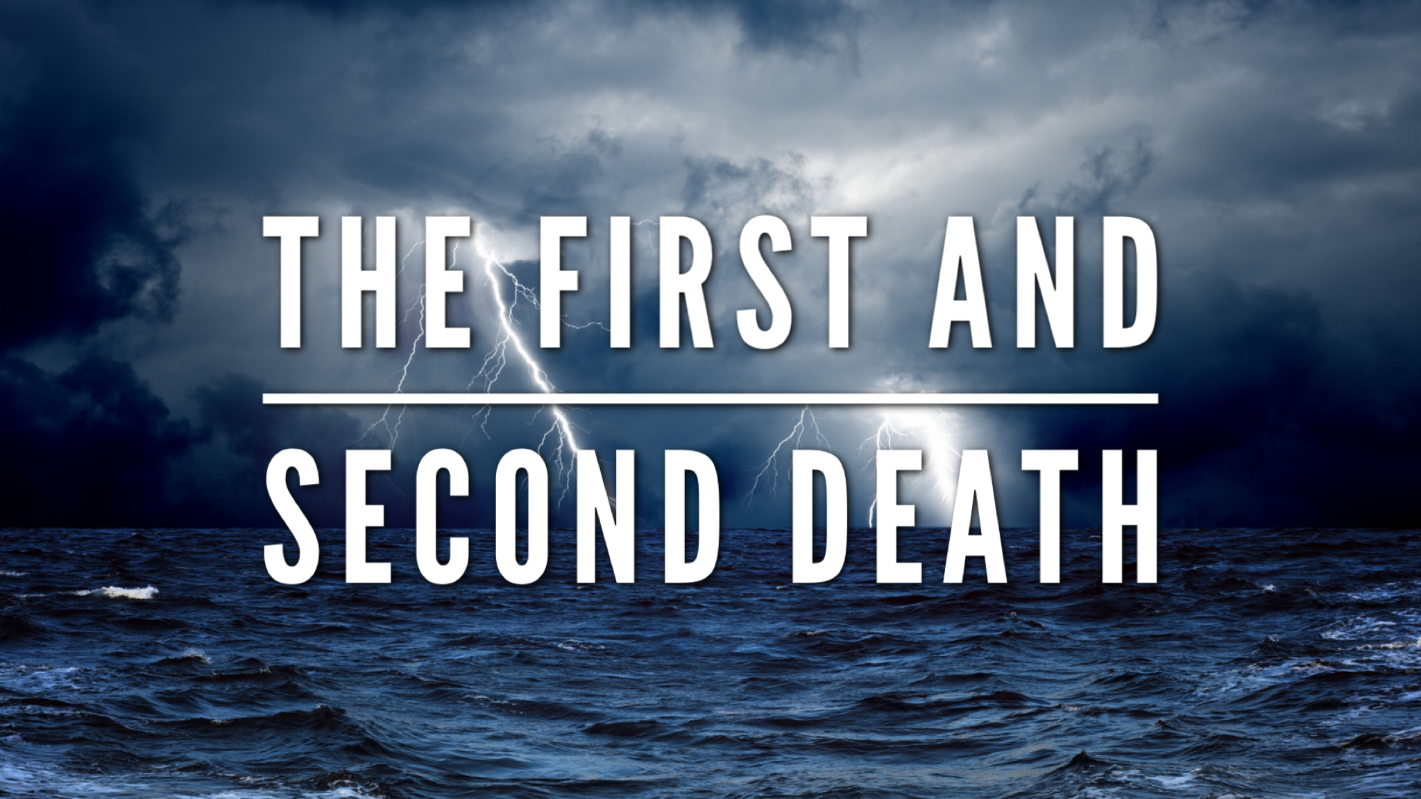 The First and Second Death
