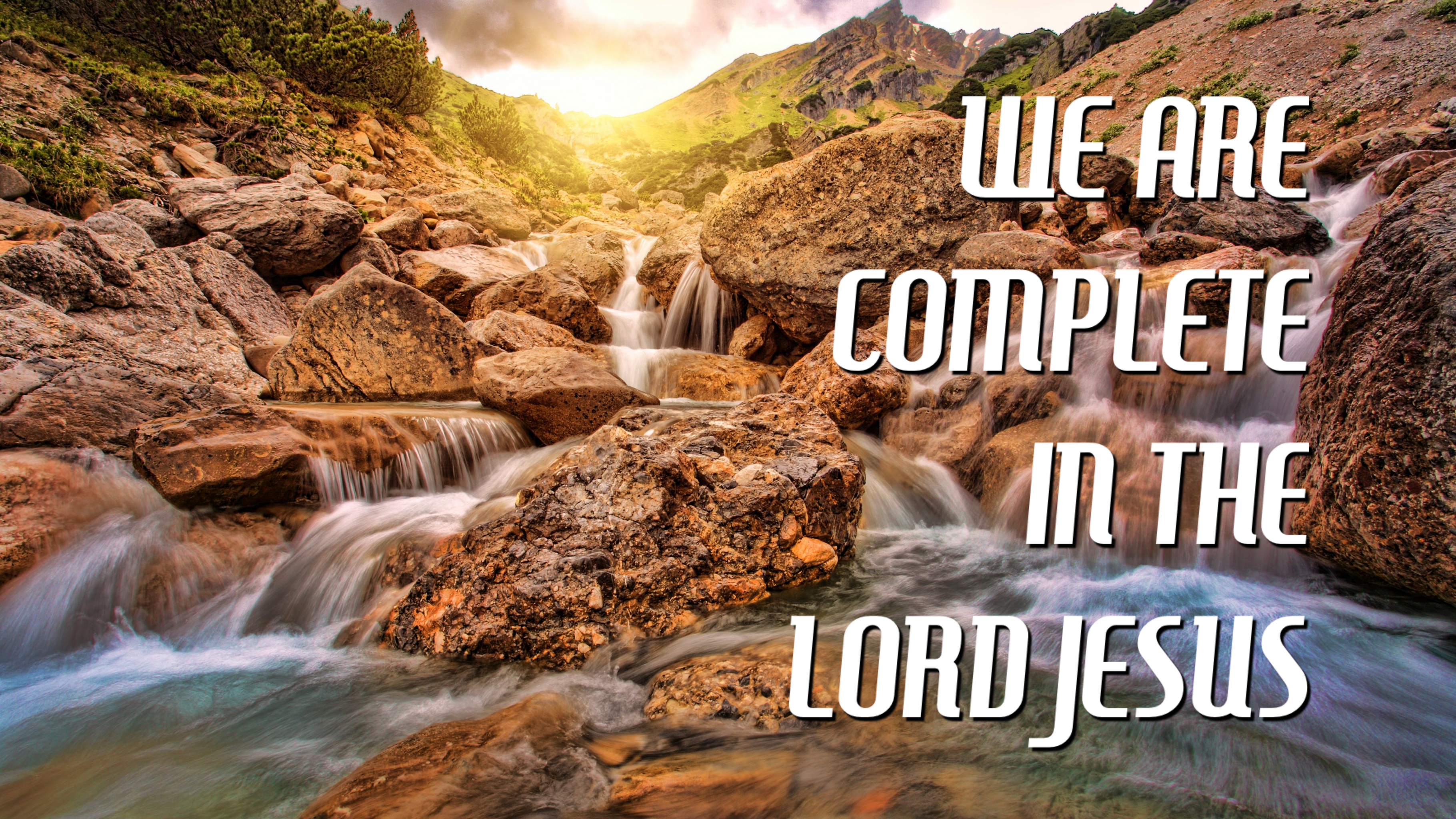 We are Complete in the Lord Jesus